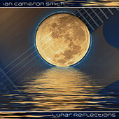 Play & Download Lunar Reflections by Ian Cameron Smith | Napster