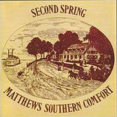 Play & Download Second Spring by Matthews Southern Comfort | Napster