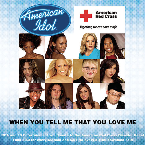 When You Tell Me That You Love Me by American Idol
