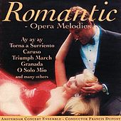 Romantic Opera Melodies by Amsterdam Concert Ensemble