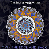 The Best Of Hart, Mickey - Over The Edge And Back by Mickey Hart