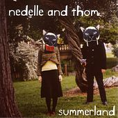 Summerland by Nedelle & Thom