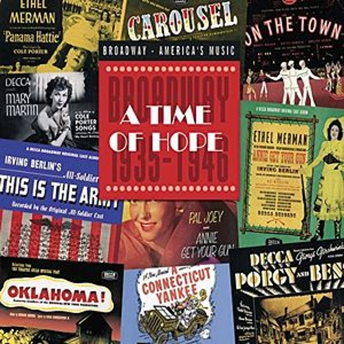 A Time Of Hope: Broadway 1935-1946 by Various Artists