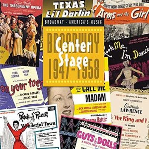 Play & Download Center Stage: Broadway 1947-1958 by Various Artists | Napster