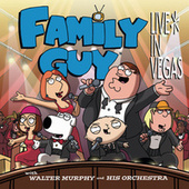 Family Guy Live In Vegas by Walter Murphy