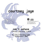 Play & Download Can't Behave by Courtney Jaye | Napster