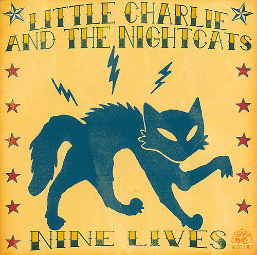 Play & Download Nine Lives by Little Charlie & the Nightcats | Napster