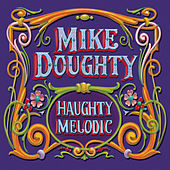 Play & Download Haughty Melodic by Mike Doughty | Napster