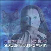 Song Of Speaking Winds by Deep Water