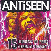 Play & Download 15 Minutes of Fame by Anti-Seen | Napster