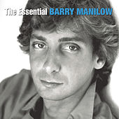 The Essential Barry Manilow by Barry Manilow