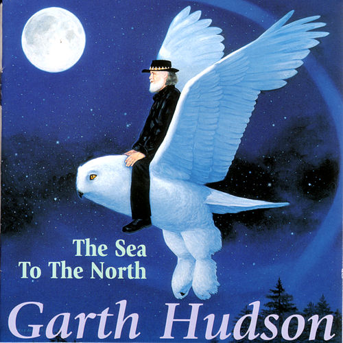 Play & Download The Sea To The North by Garth Hudson | Napster