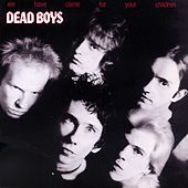 Play & Download We Have Come For Your Children by Dead Boys | Napster