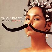 Play & Download Miranda Dali by Thick Pigeon | Napster