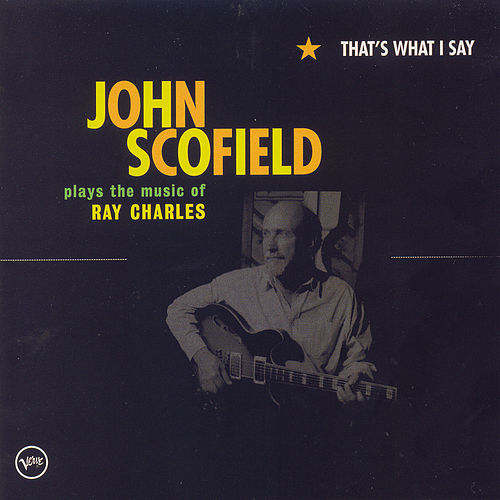 Play & Download That's What I Say by John Scofield | Napster