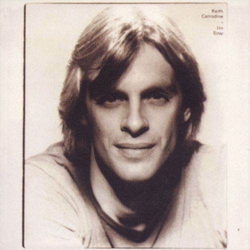 I'm Easy by Keith Carradine