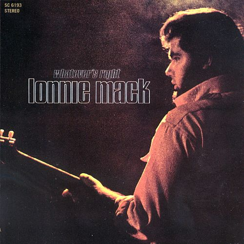 Whatever's Right by Lonnie Mack