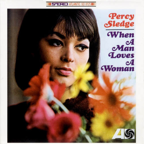 When A Man Loves A Woman [Rhino Atlantic] by Percy Sledge