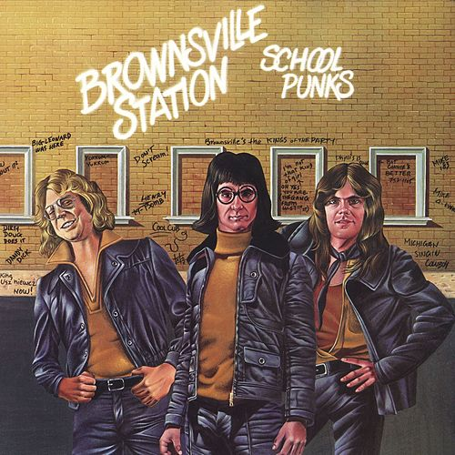 Play & Download School Punks by Brownsville Station | Napster