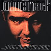 Play & Download Glad I'm In The Band by Lonnie Mack | Napster