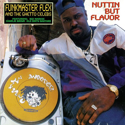 Play & Download Nuttin' But Flavor by Funkmaster Flex | Napster