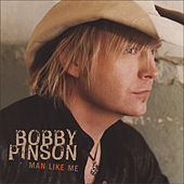 Man Like Me by Bobby Pinson