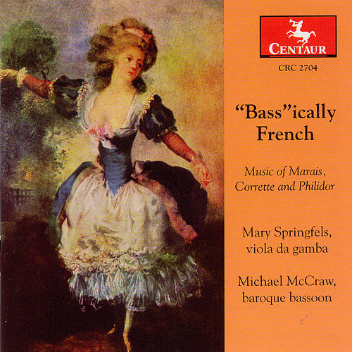 'bass'ically French: Music Fo Marais, Corrette And Philidor by Various Artists
