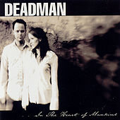 Play & Download ...in The Heart Of Mankind by Deadman | Napster