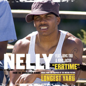 Play & Download Errtime Edited (from The Soundtrack To The Longest Yard) by Nelly | Napster