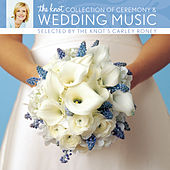 The Knot Collection Of Ceremony & Wedding Music Selected By The Knot's Carley Roney by Yo-Yo Ma