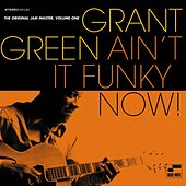 Play & Download Ain't It Funky Now by Grant Green | Napster
