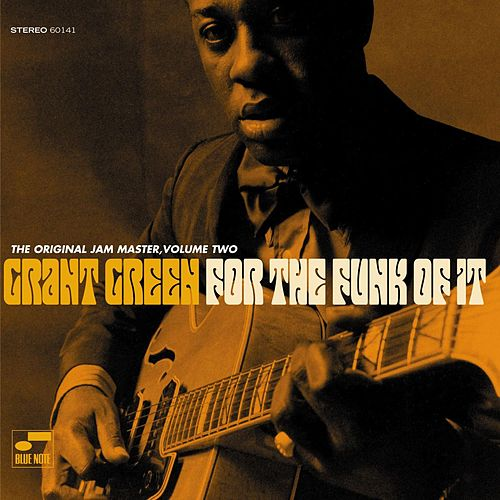 Play & Download For the Funk Of It by Grant Green | Napster