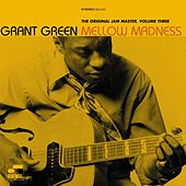 Play & Download Mellow Madness by Grant Green | Napster