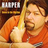 Play & Download Down To The Rhythm by Harper | Napster