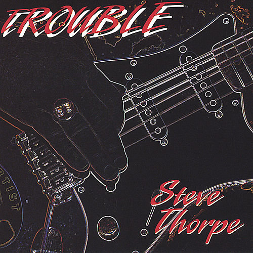 Play & Download Trouble by Steve Thorpe | Napster