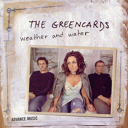 Play & Download Weather and Water by The Greencards | Napster