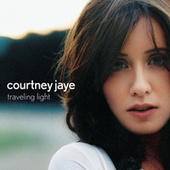 Play & Download Traveling Light by Courtney Jaye | Napster