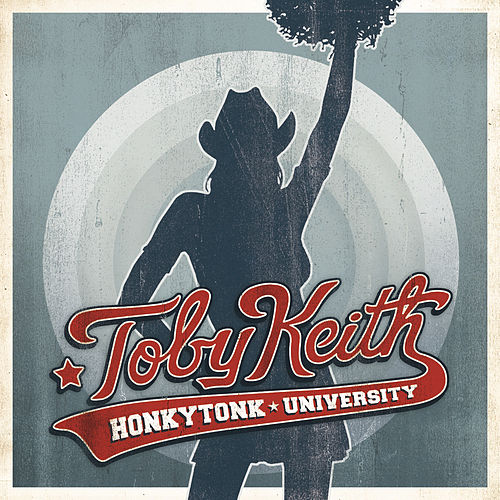 Honkytonk University by Toby Keith