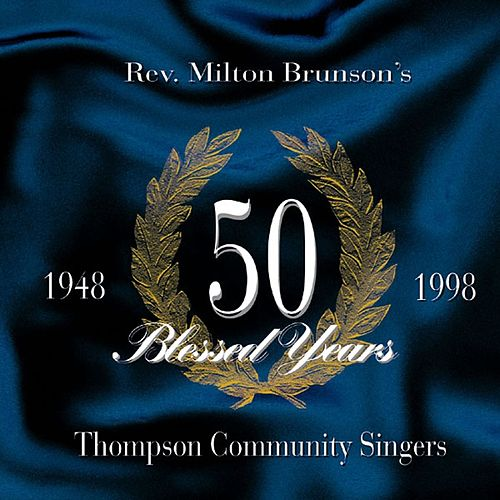 Fifty Blessed Years by Rev. Milton Brunson