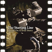 Play & Download Based On A True Story by The Starting Line | Napster