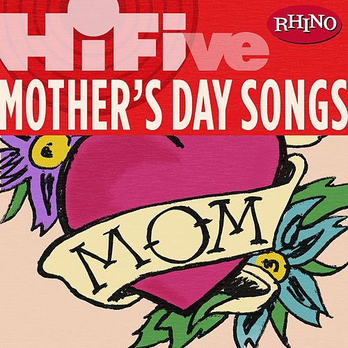 Play & Download Rhino Hi-five: Various Artists: Mother's Day Songs by Various Artists | Napster