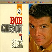 Play & Download Yes I See by Bob Gibson | Napster