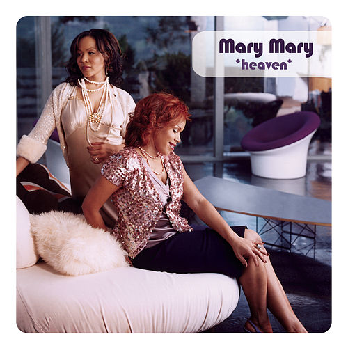 Play & Download Heaven by Mary Mary | Napster