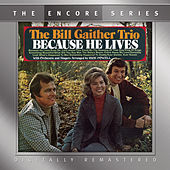 Play & Download Because He Lives by Bill & Gloria Gaither | Napster