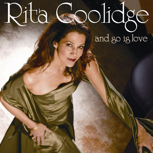And So Is Love by Rita Coolidge