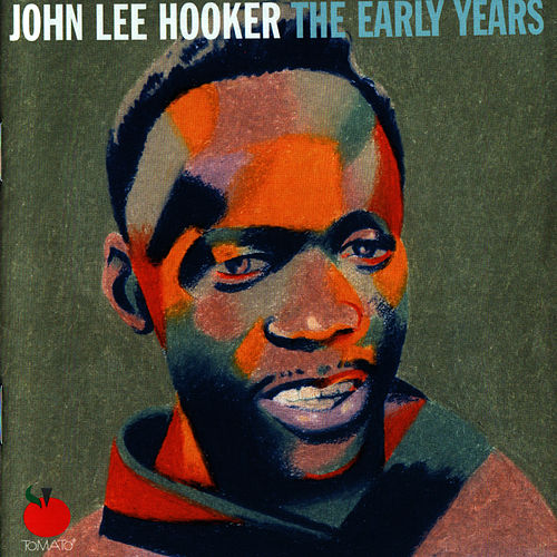 Play & Download The Early Years (Volume One) by John Lee Hooker | Napster