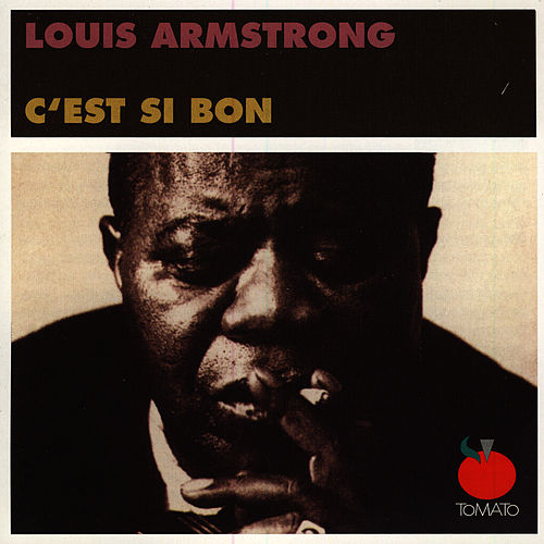 Play & Download C'est Si Bon by Louis Armstrong | Napster