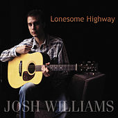 Lonesome Highway by Josh Williams