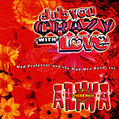 Play & Download Dub You Crazy With Love (Part 2) by Mad Professor | Napster