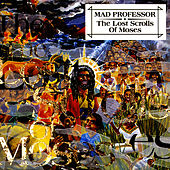Play & Download The Lost Scrolls Of Moses by Mad Professor | Napster